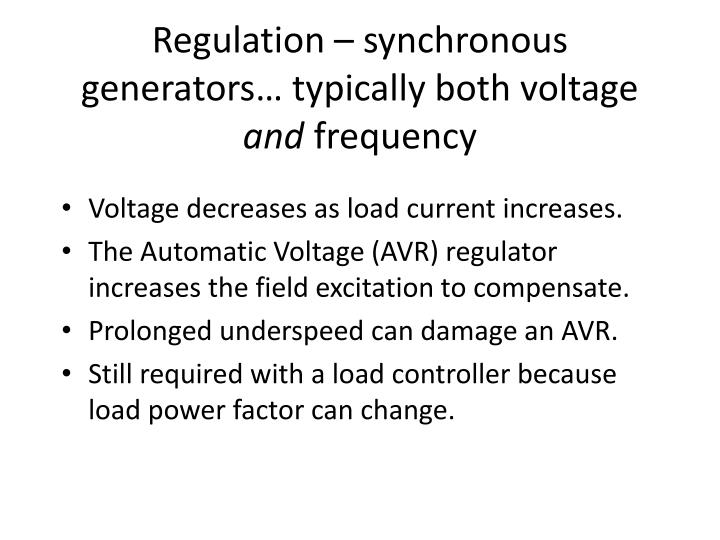 Regulation – synchronous generators… typically both voltage