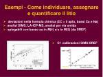 esempi come individuare assegnare e quantificare il litio