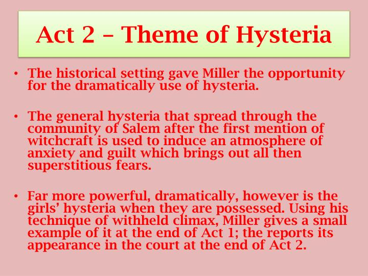 Act 2 – Theme of Hysteria