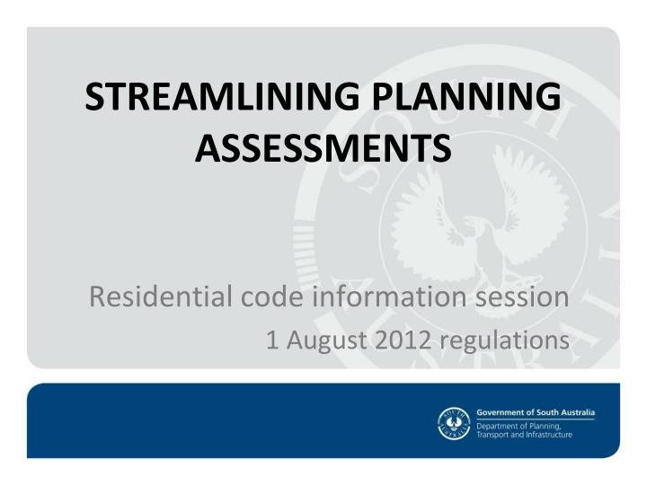 Streamlining planning assessments