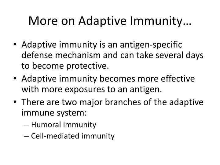 More on Adaptive Immunity…