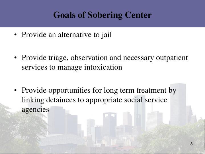Goals of Sobering Center