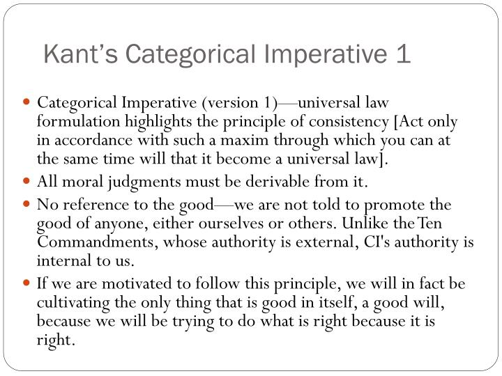 """categorical imperative formula of universal law Kant developed three principal formulas of the categorical imperativethe first and most well known of these is the so-called """"formula of universal law"""" the second is the """"formula of humanity."""