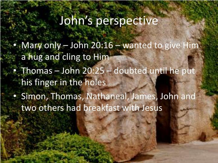 John's perspective
