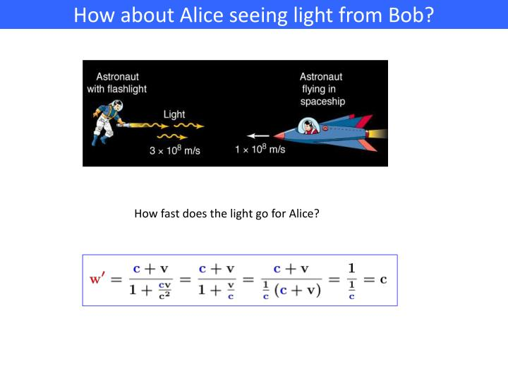 How about Alice seeing light from Bob?
