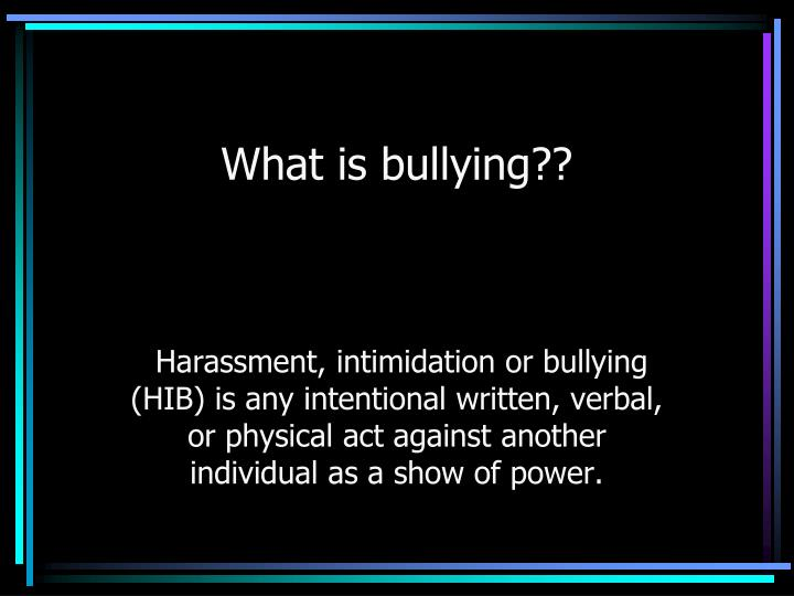 What is bullying??
