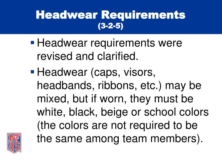 Headwear Requirements
