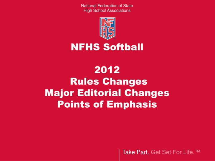 Nfhs softball 2012 rules changes major editorial changes points of emphasis