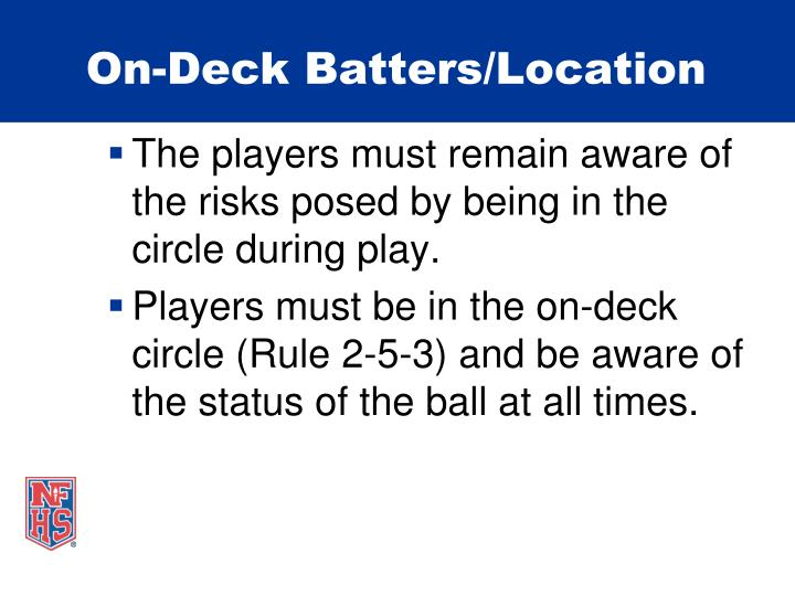 On-Deck Batters/Location