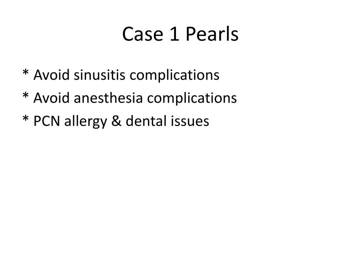 Case 1 Pearls