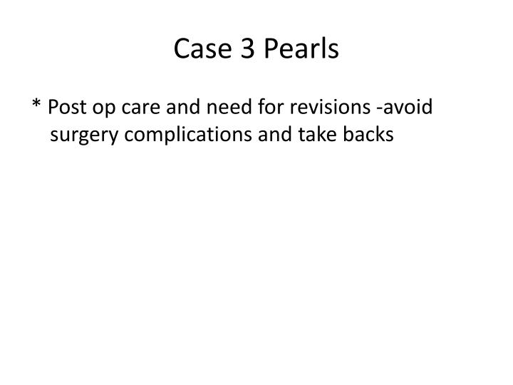 Case 3 Pearls