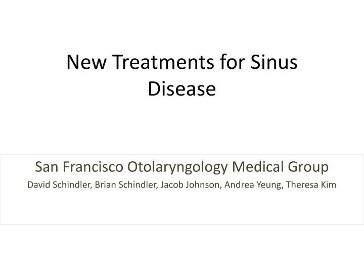 New treatments for sinus disease