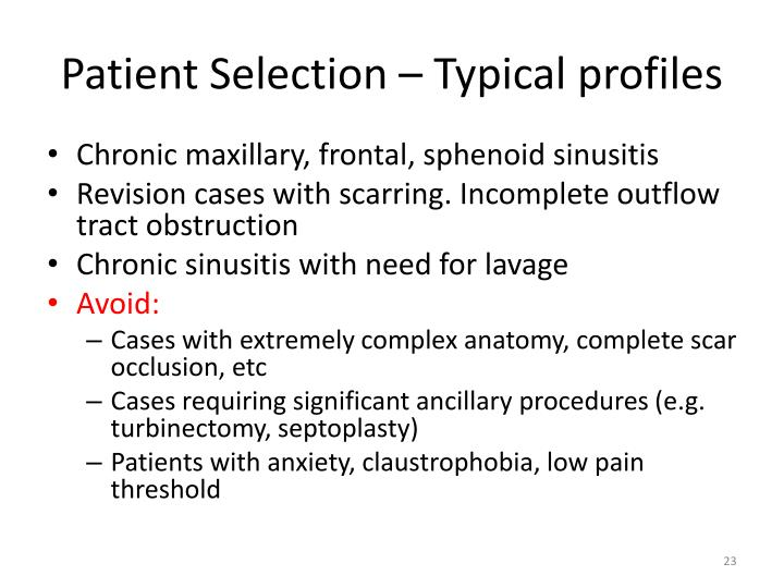 Patient Selection – Typical profiles