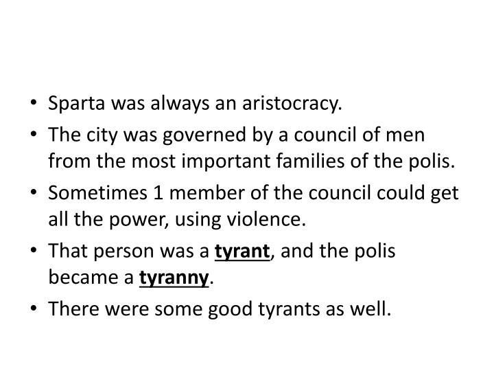 Sparta was always an aristocracy.