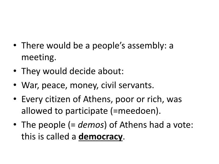 There would be a people's assembly: a meeting.