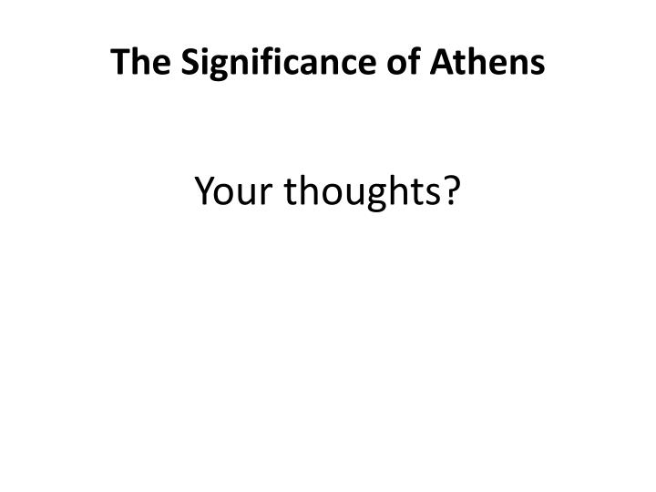 The Significance of Athens