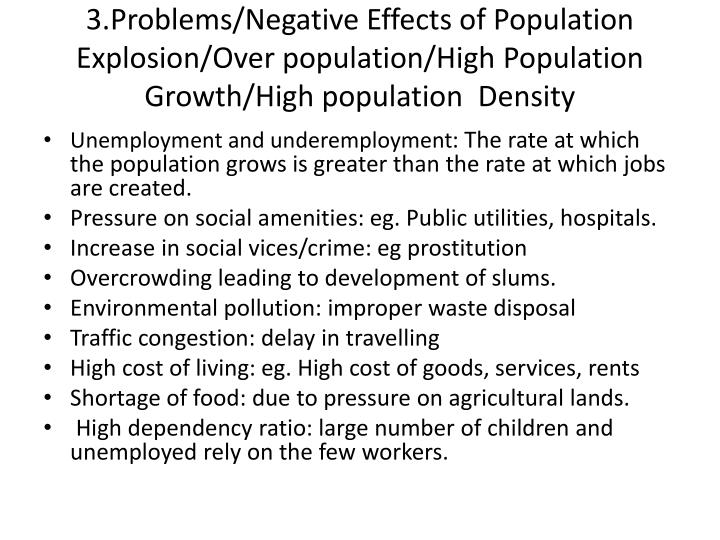 3.Problems/Negative Effects of Population Explosion/Over population/High Population Growth/High population  Density