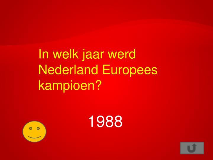 In welk jaar werd Nederland Europees kampioen?
