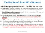 the dry run 2 5h on 30 th of october