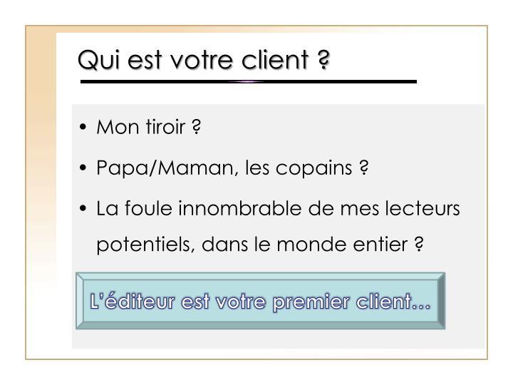 Qui est votre client ?