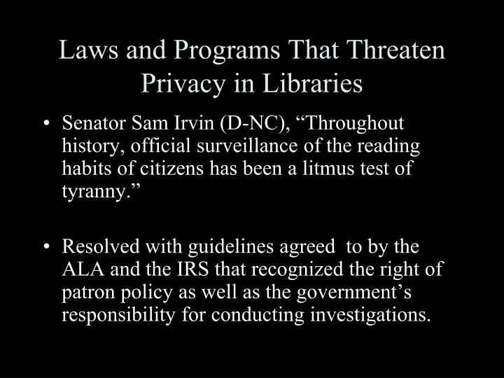 Laws and Programs That Threaten Privacy in Libraries