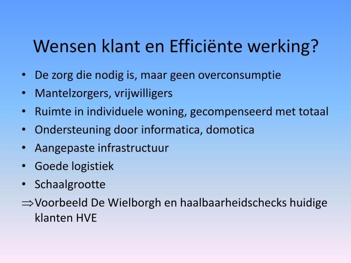 Wensen klant en Efficiënte werking?