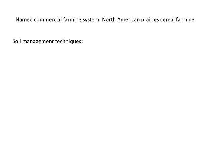 Named commercial farming system: North American prairies cereal farming