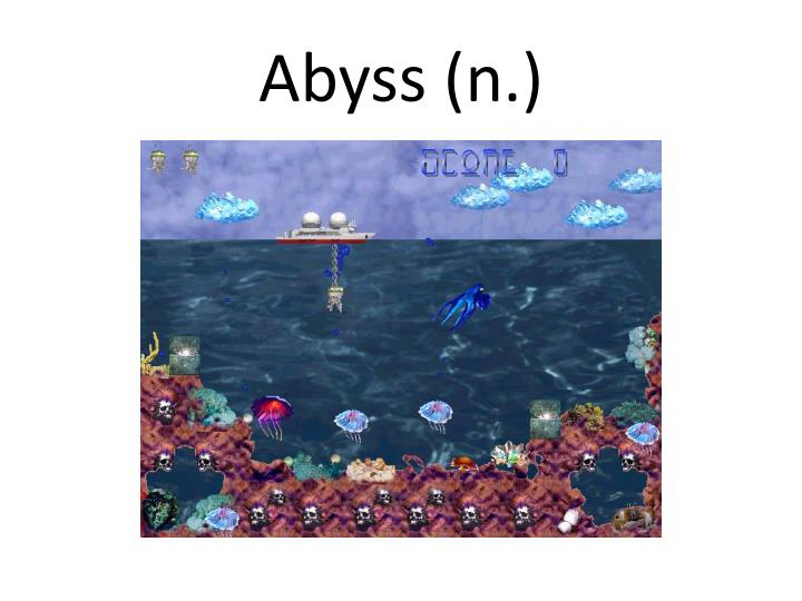 Abyss (n.)