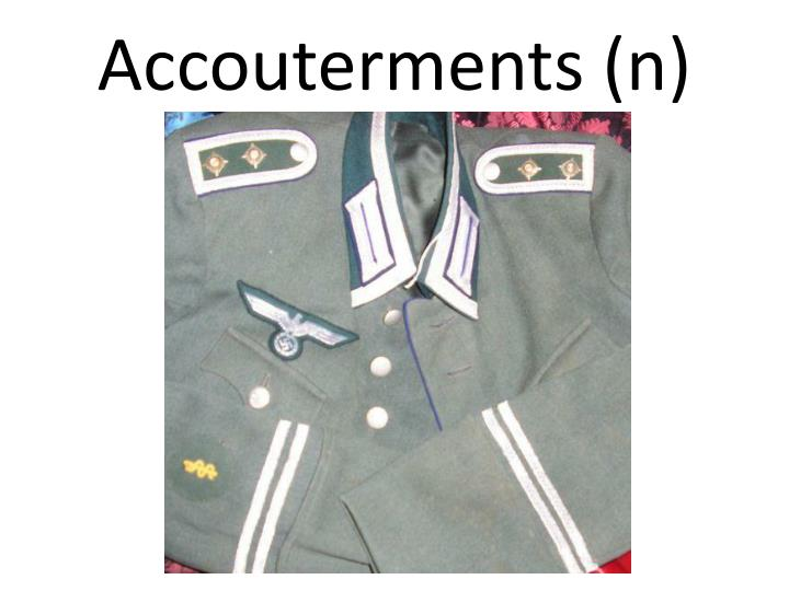 Accouterments (n)