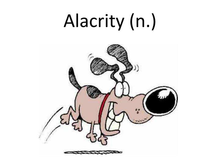 Alacrity (n.)