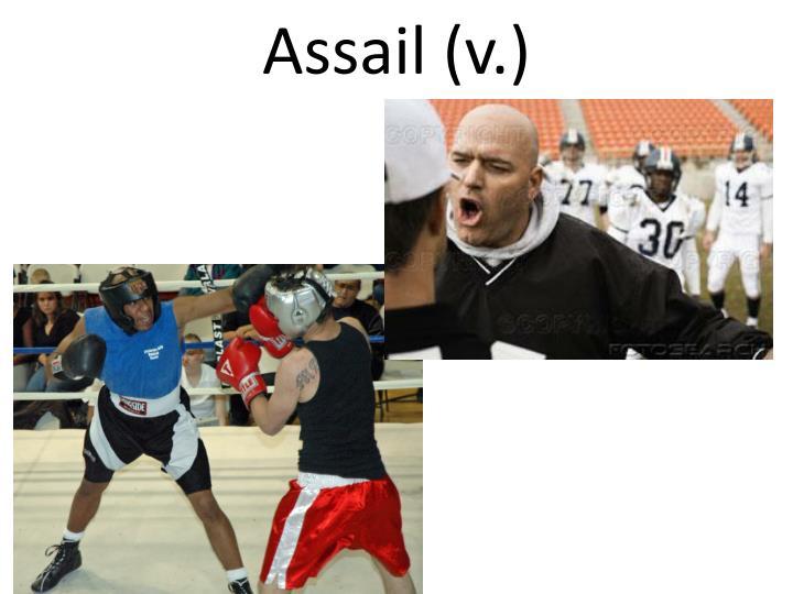 Assail (v.)