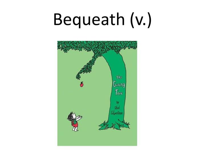 Bequeath (v.)