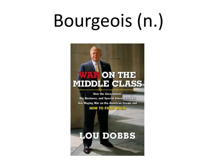 Bourgeois (n.)