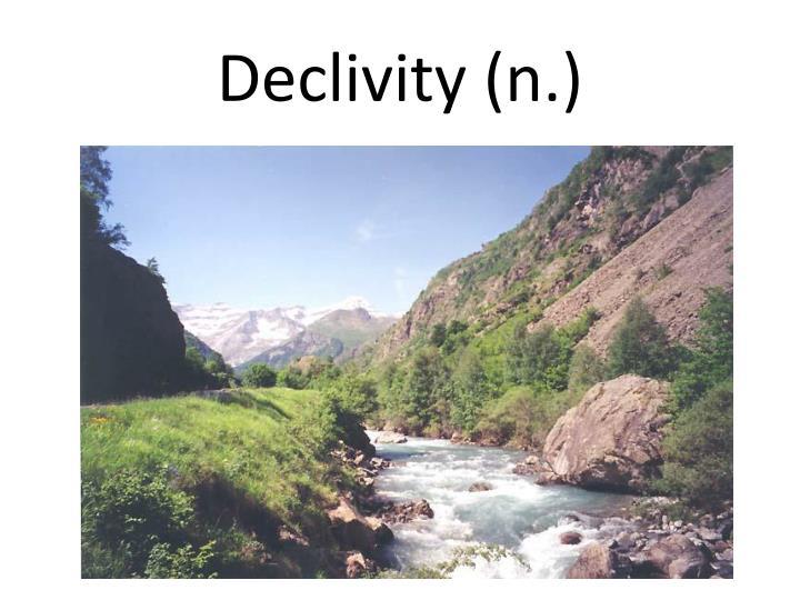 Declivity (n.)