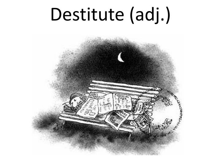 Destitute (adj.)