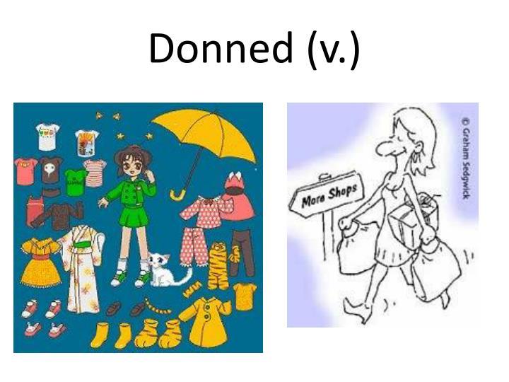 Donned (v.)