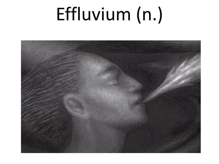 Effluvium (n.)