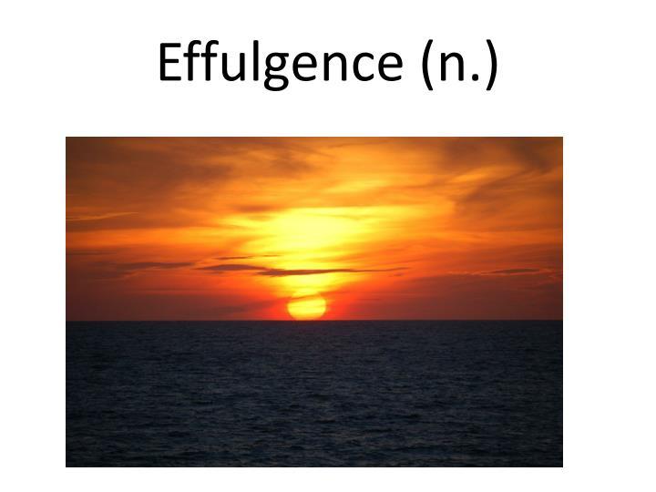 Effulgence (n.)