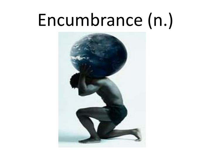 Encumbrance (n.)