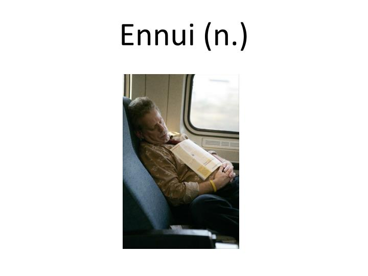 Ennui (n.)