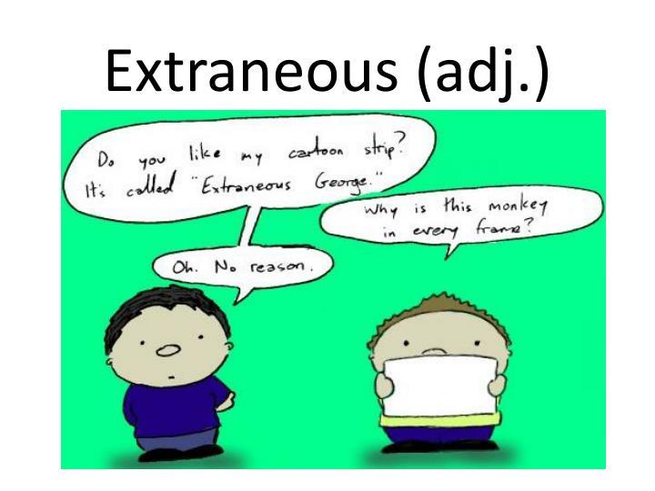 Extraneous (adj.)
