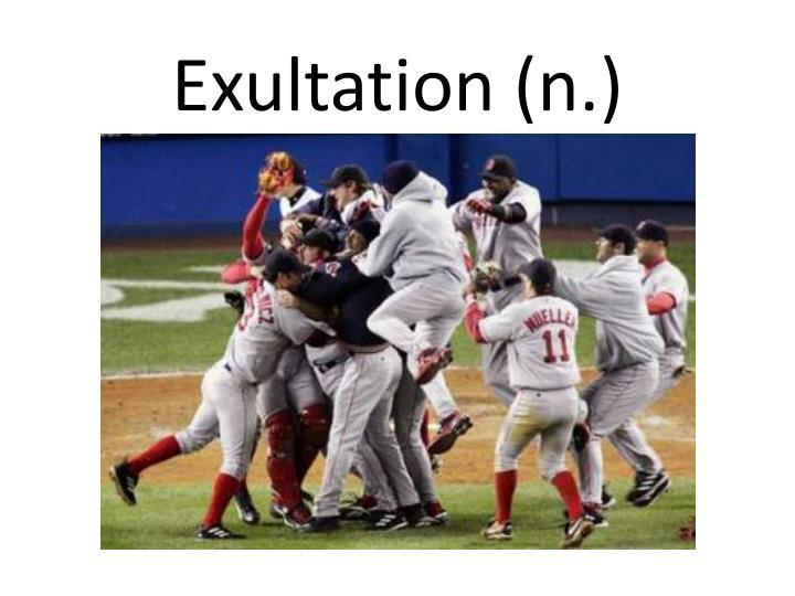 Exultation (n.)