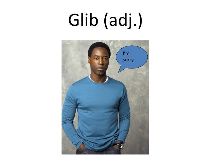 Glib (adj.)