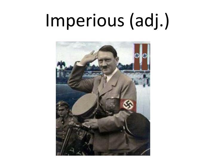 Imperious (adj.)