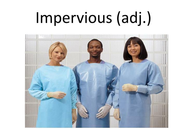 Impervious (adj.)