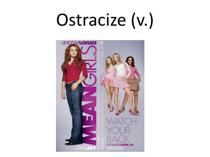Ostracize (v.)