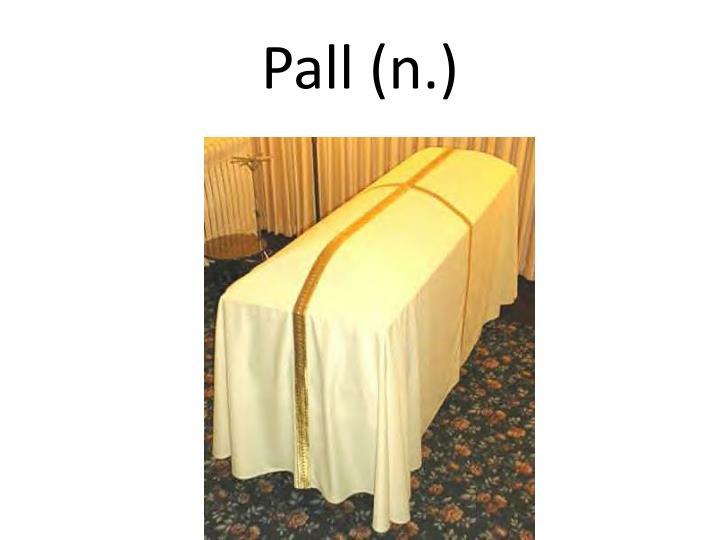 Pall (n.)