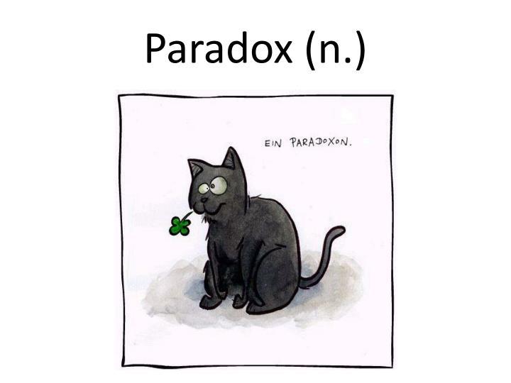 Paradox (n.)