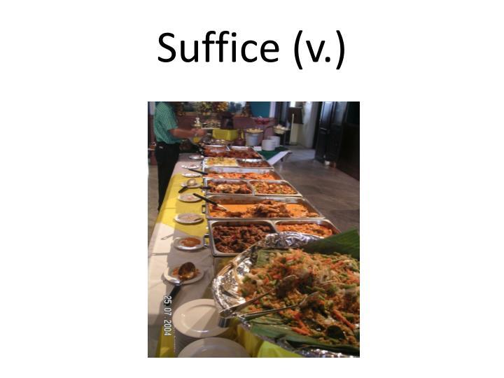 Suffice (v.)