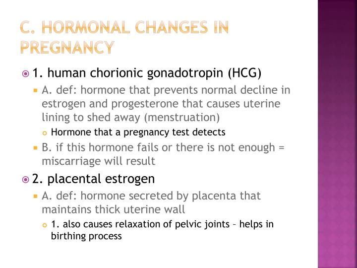 c. Hormonal changes in pregnancy
